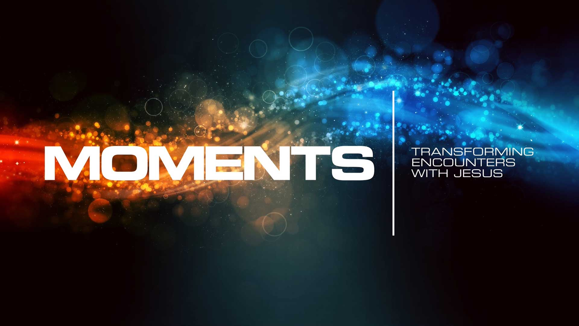 MOMENTS: Transforming encounters with Jesus
